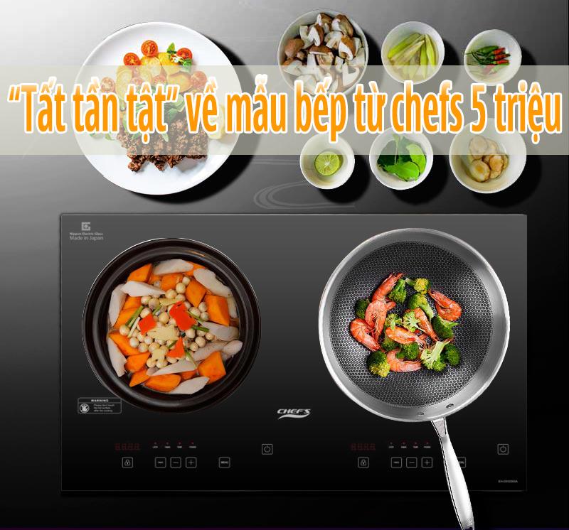 Mẫu bếp từ chefs tàm giá 5 triệu có gì hấp dẫn