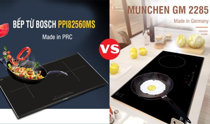 so sánh bếp munchen gm 2285 vs bosch PPI82560MS
